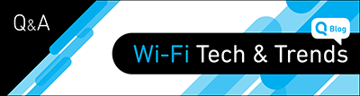 Connectivity Q & A: Why Wi-Fi 6 Will Be Your Competitive Advantage